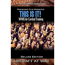 """This is It!"" WWII Air Combat Training Films"