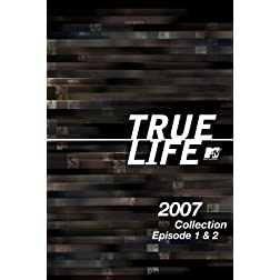 True Life 2007 Collection Episodes 1 & 2