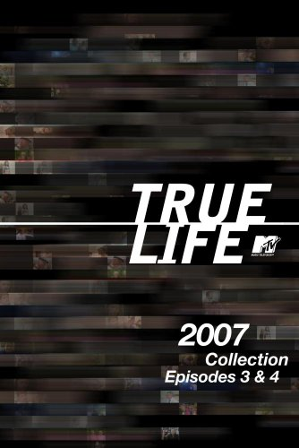 True Life 2007 Collection Episodes 3 & 4