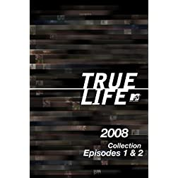 True Life 2008 Collection Episodes 1 & 2