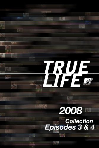 True Life 2008 Collection Episodes 3 & 4