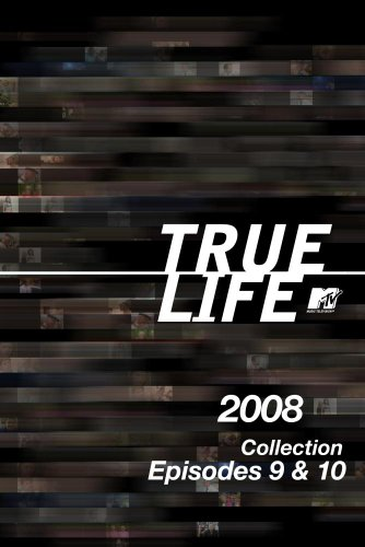 True Life 2008 Collection Episodes 9 & 10
