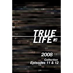 True Life 2008 Collection Episodes 11 & 12