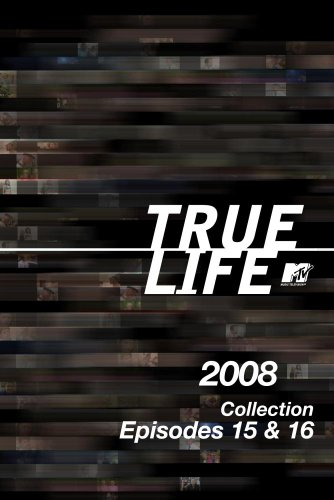 True Life 2008 Collection Episodes 15 & 16