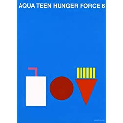 Aqua Teen Hunger Force, Vol. 6