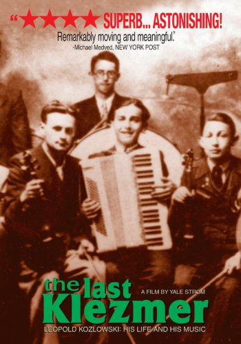 The Last Klezmer: Leopold Kozlowski - His Life and His Music
