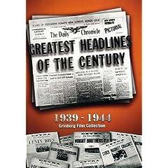 Greatest Headlines of the Century: 1941-1945