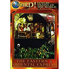 Luxury Trains of the World: The Eastern and Oriental Express