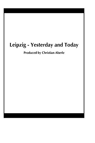 Leipzig - Yesterday and Today