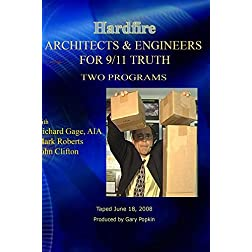 Hardfire ARCHITECTS & ENGINEERS FOR 9/11 TRUTH  Richard Gage / Mark Roberts / John Clifton