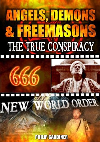 ANGELS DEMONS AND FREEMASONS; The True Conspiracy