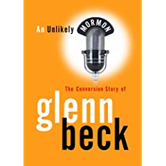 Unlikely Mormon: The Conversion Story of Glenn Beck