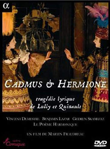 Cadmus & Hermione, trag�die lyrique de Lully et Quinalut / Dumestre, Le Po�me Harmonique, Lazar (Op�ra Comique 2008)
