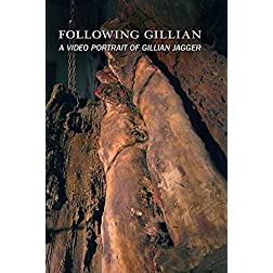 Following Gillian: A Video Portrait of Gillian Jagger