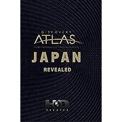 Discovery Atlas: Japan Revealed