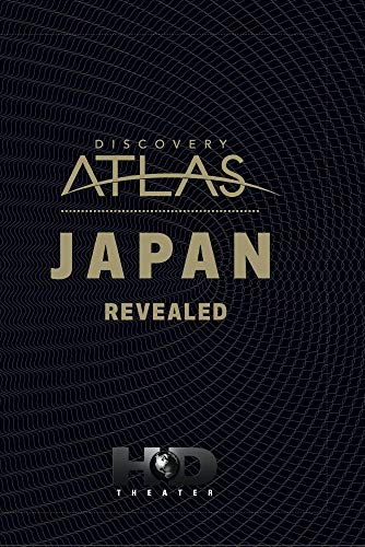 Discovery Atlas: Japan Revealed