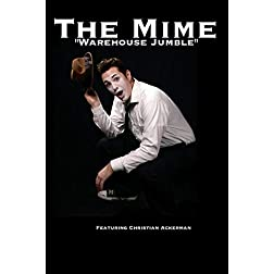 "The Mime ""Warehouse Jumble"" Featuring Christian Ackerman"