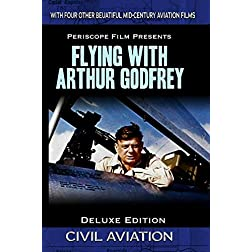 Flying with Arthur Godfrey Deluxe Edition Featuring TWA Letter to a Pilot