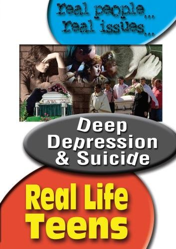 Real Life Teens: Deep Depression and Suicide