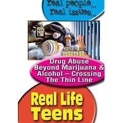 Real Life Teens: Drug Abuse Beyond Marijuana and Alcohol - Crossing the Thin Line