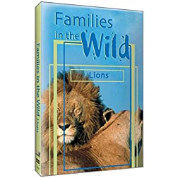 Just the Facts: Families in the Wild - Lions