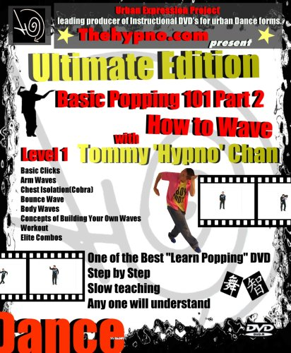Learn Popping Dance Basic 101 - Part 2 - How to Wave - Ultimate Edition