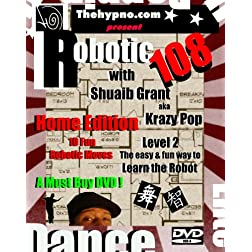 Robotic 108 - Home Edition . How to do the robot dance training system