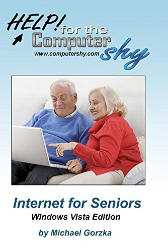Internet for Seniors - Windows Vista Edition