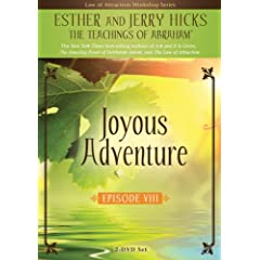 Joyous Adventure: The Law of Attraction In Action, Episode VIII