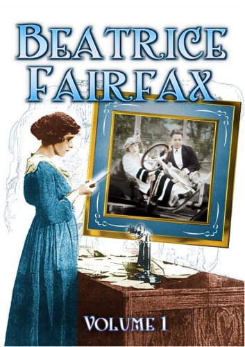 Beatrice Fairfax (Serial) - Volume 1