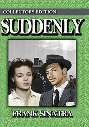 Suddenly [Remastered] [1954] Collectors Edition