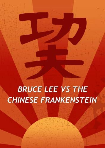 Bruce Lee VS The Chinese Frankenstein