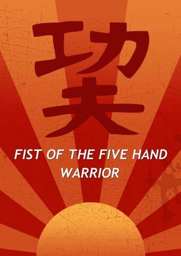 Fist of the Five Hand Warrior