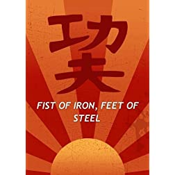 Fist of Iron, Feet of Steel