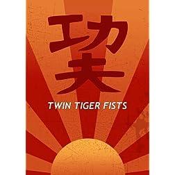Twin Tiger Fists
