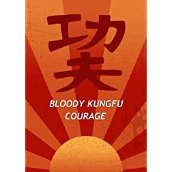 Bloody KungFu Courage