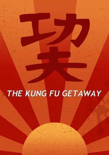 The Kung Fu Getaway