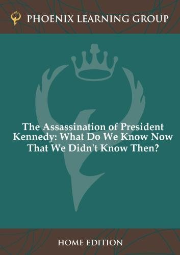 The Assassination of President Kennedy: What Do We Know Now That We Didn't Know Then? (Home Use)