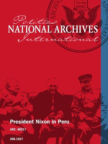 President Nixon in Peru