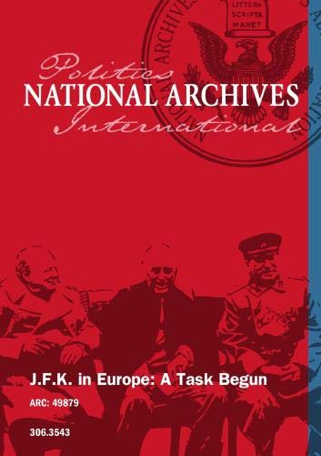 J.F.K. in Europe: A Task Begun
