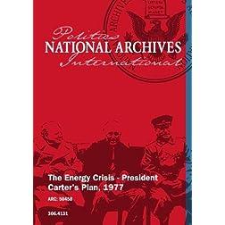 The Energy Crisis - President Carter's Plan, 1977