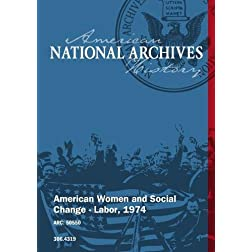 American Women and Social Change - Labor, 1974