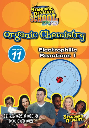 SDS Organic Chemistry Module 11: Electrophilic Reactions