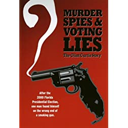Murder, Spies & Voting Lies (the Clint Curtis story)
