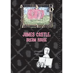 James Castle: Dream House, His Art & Life