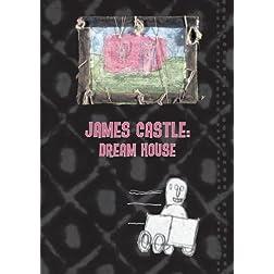 James Castle: Dream House, His Art & Life