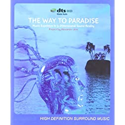 The Way to Paradise - Music Experience in 3-Dimensional Sound Reality [Blu-ray]