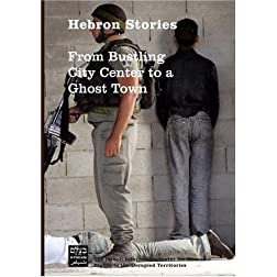 Hebron Stories: From Bustling City Center to a Ghost Town