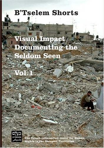 B'Tselem Shorts: Documenting the Seldom Seen