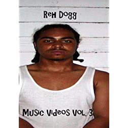 Reh Dogg Music Videos Vol.3